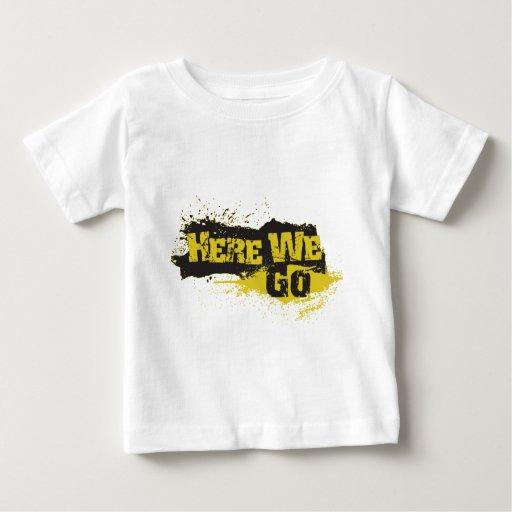 Here We Go Baby T-Shirt