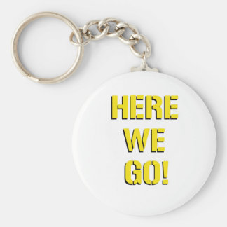 Here We Go Keychain