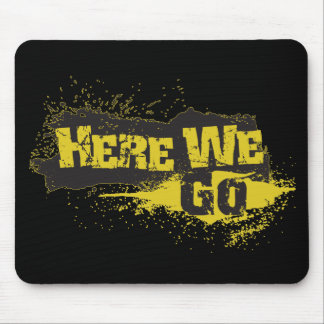 Here We Go Mouse Pad