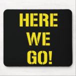"""&#39;Here We Go&#39; Mousepad<br><div class=""""desc"""">Here we go!  On our way to that 7th ring!  Cheer the black &#39;n gold on your desktop</div>"""