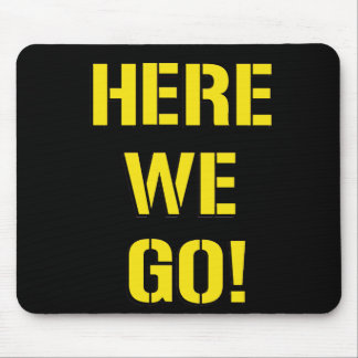 'Here We Go' Mousepad