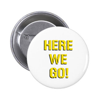 Here We Go Pinback Button