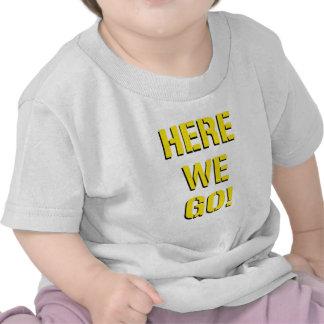 Here We Go Shirts