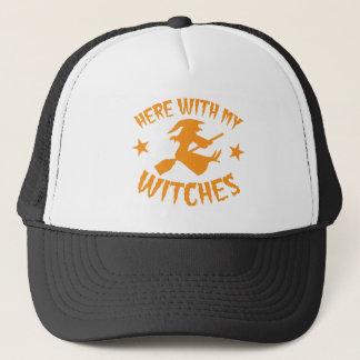 Here with my WITCHES! Halloween costume design Trucker Hat