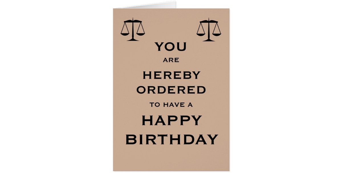 Hereby Ordered To Have A Happy Birthday Card Zazzle Com