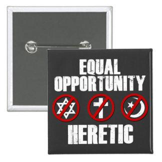 Hereje de la igualdad de oportunidades pin cuadrado