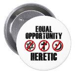 Hereje de la igualdad de oportunidades pins