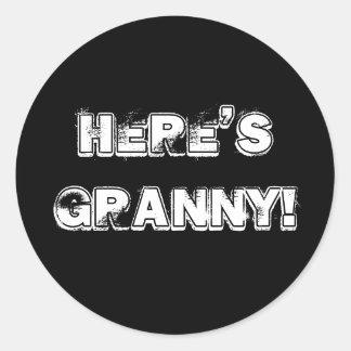 Here's Granny! Stickers! Classic Round Sticker