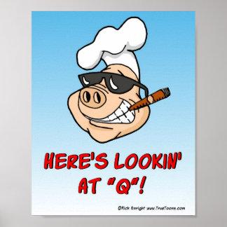 HERES LOOKIN AT Q ! BBQ Poster