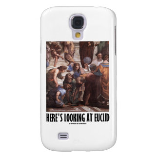 Here's Looking At Euclid (Art Humor Painting) Galaxy S4 Cases