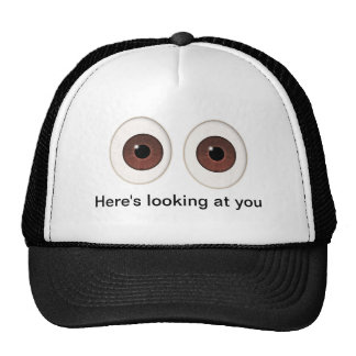 HERE'S LOOKING AT YOU TRUCKER HAT
