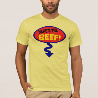 Here's the BEEF! T-Shirt