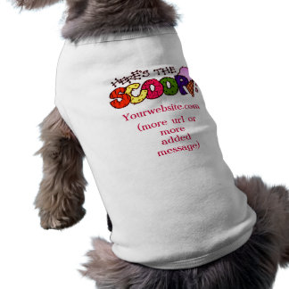 Here's the Scoop w/ Your Message Pet Clothing