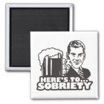 Here's To Sobriety 2 Inch Square Magnet