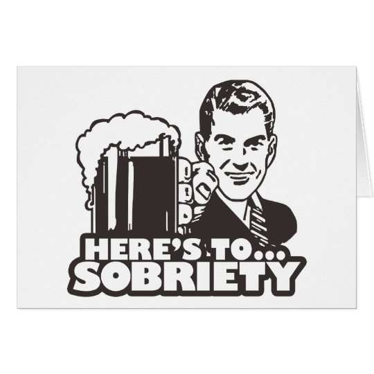 Here's To Sobriety Card