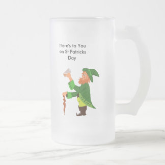 Here's to You on St PatricksDay, 2009 Frosted Glass Beer Mug