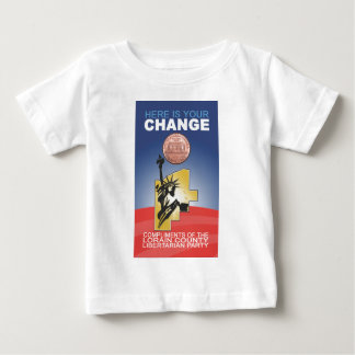 Here's Your Change Baby T-Shirt