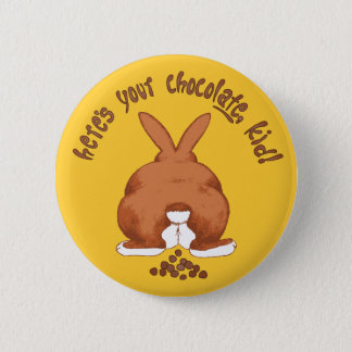 Here's your chocolate Button