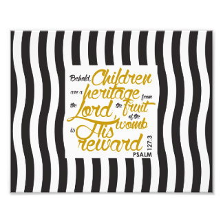 Heritage from the Lord Print (Psalm 127:3) Photo Print