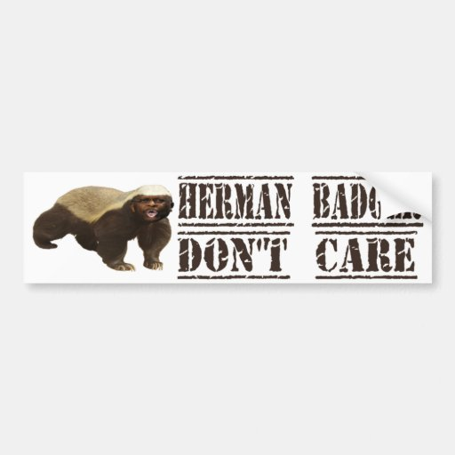 Herman Badger Don't Care Bumper Sticker