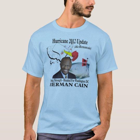 Herman Cain 2012 Hurricane Update (aka Hermancain) T-Shirt
