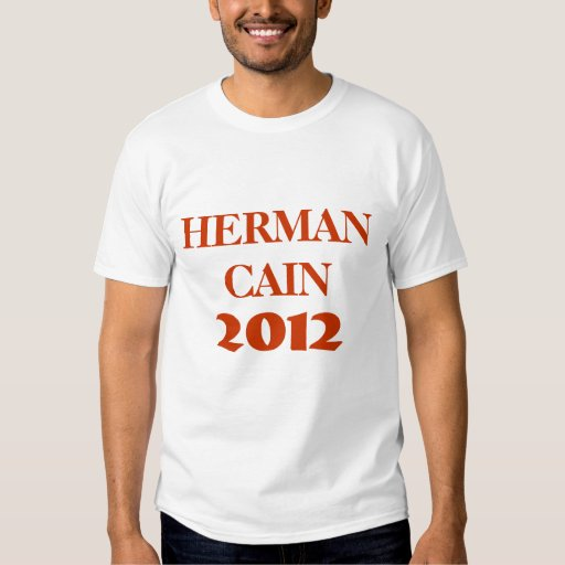 HERMAN CAIN 2012 T-Shirt
