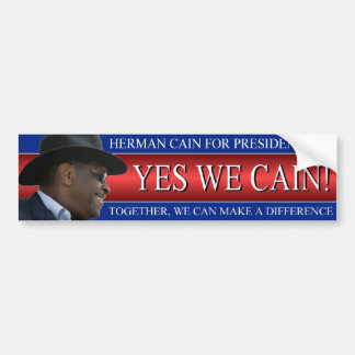 Herman Cain 2012 Yes We Cain! Bumper Sticker