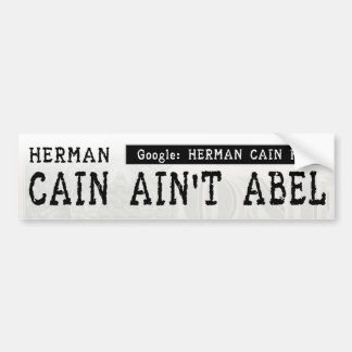 Herman Cain Ain't Abel Bumper Stickers