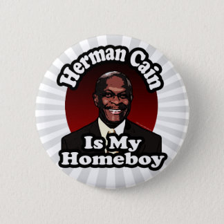 Herman Cain is My Homeboy, Retro Style Pinback Button
