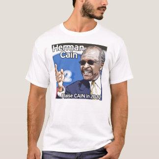 Herman Cain - Raise CAIN in 2012 T-Shirt