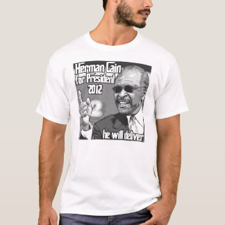 Herman Cain will deliver in 2012 T-Shirt