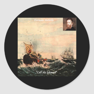 Herman Melville Call Me Ishmael Quote Classic Round Sticker
