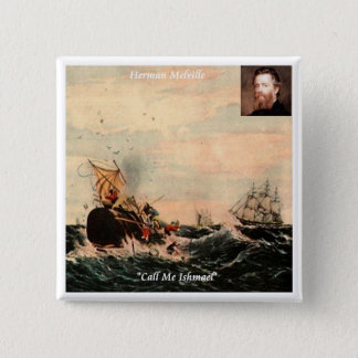 Herman Melville Call Me Ishmael Quote Pinback Button