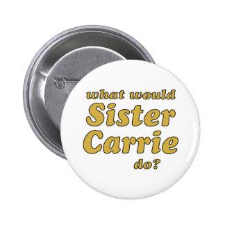 Hermana Carrie Pin Redondo De 2 Pulgadas