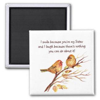 Hermana de la diversión que dice con los pájaros l imanes de nevera