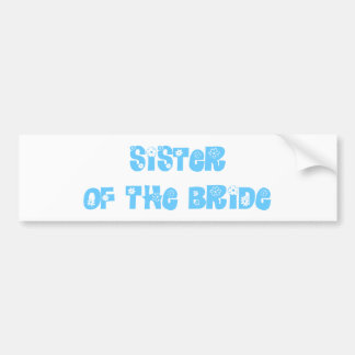 Hermana de la novia pegatina de parachoque