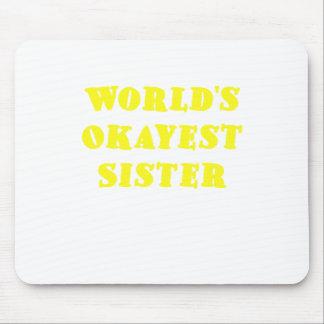 Hermana de Okayest de los mundos Tapetes De Raton