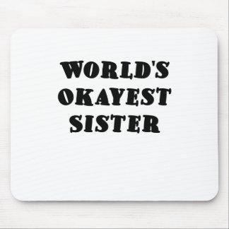 Hermana de Okayest de los mundos Tapetes De Ratón