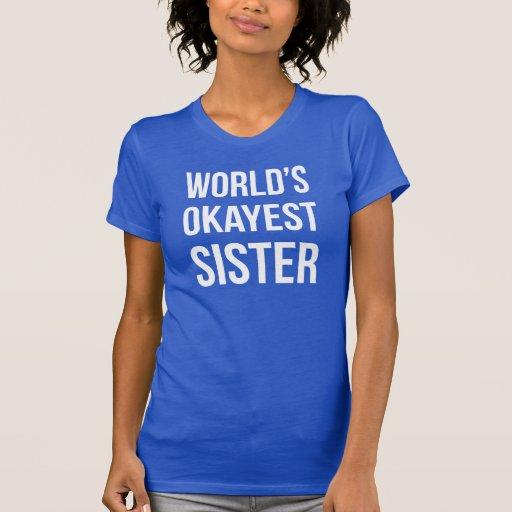 Hermana de Okayest del mundo Camisetas