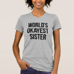 Hermana de Okayest del mundo Playera