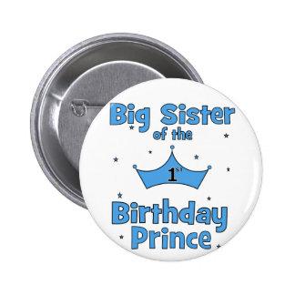 ¡Hermana grande del 1r príncipe del cumpleaños! Pin Redondo 5 Cm