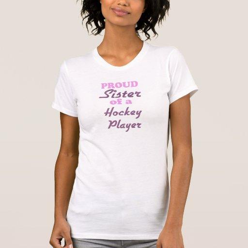 Hermana orgullosa de un jugador de hockey camisetas