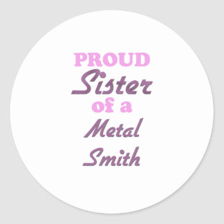 Hermana orgullosa de un metal Smith Pegatina Redonda