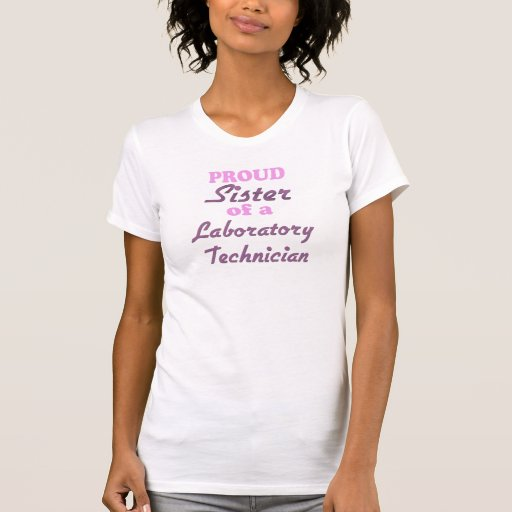 Hermana orgullosa de un técnico de laboratorio camisetas