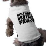 Hermanos: Cumpleaños Brother listo para ir de fies Camiseta De Perro