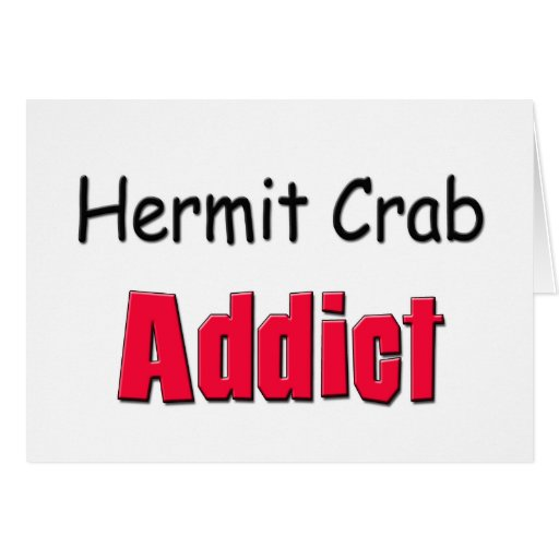 Hermit Crab Addict Greeting Card