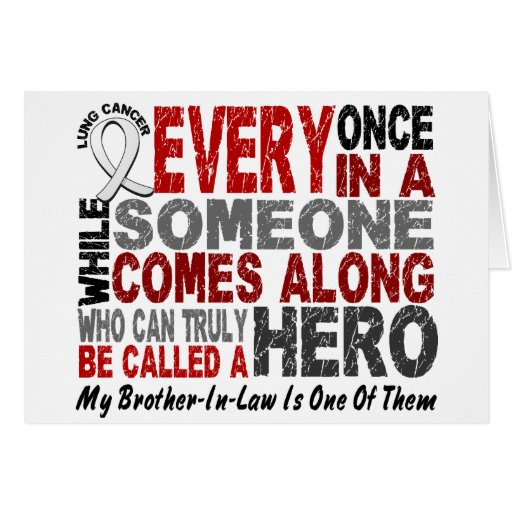 HERO COMES ALONG 1 Brother-In-Law LUNG CANCER Greeting Cards