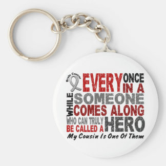 HERO COMES ALONG 1 Cousin BRAIN CANCER T-Shirts Keychain