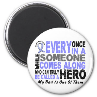 HERO COMES ALONG 1 Dad PROSTATE CANCER 2 Inch Round Magnet