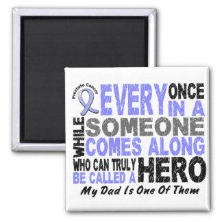HERO COMES ALONG 1 Dad PROSTATE CANCER Refrigerator Magnets